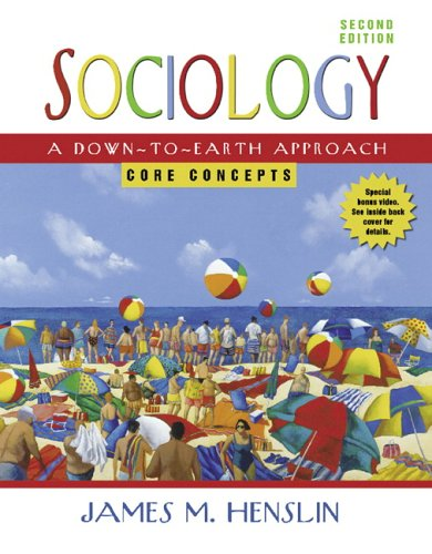 Sociology A down-to-Earth Approach, Core Concepts 2nd 2007 edition cover