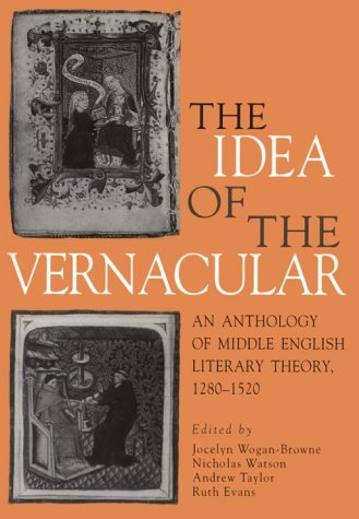 Idea of the Vernacular An Anthology of Middle English Literary Theory, 1280-1520  1999 9780271017587 Front Cover