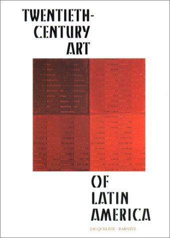 Twentieth-Century Art of Latin America   2001 9780292708587 Front Cover