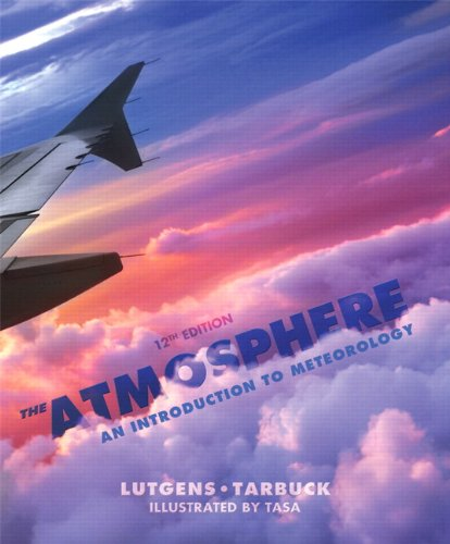 Atmosphere An Introduction to Meteorology 12th 2013 edition cover