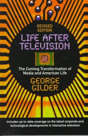Life after Television The Coming Transformation of Media and American Life 2nd 1994 (Revised) 9780393311587 Front Cover
