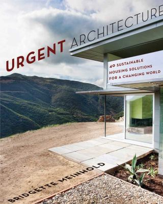 Urgent Architecture 40 Sustainable Housing Solutions for a Changing World  2012 edition cover