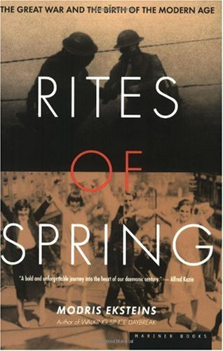 Rites of Spring The Great War and the Birth of the Modern Age  2000 edition cover