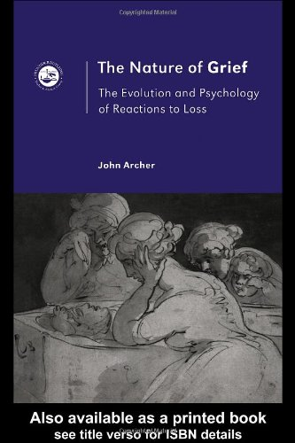 Nature of Grief The Evolution and Psychology of Reactions to Loss  1998 edition cover