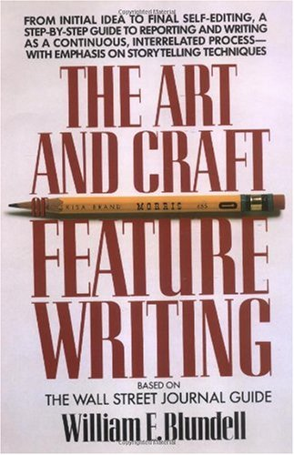 Art and Craft of Feature Writing Based on the Wall Street Journal Guide  1988 edition cover