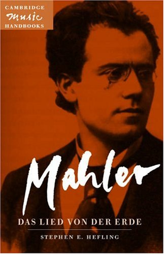 Mahler Das Lied Von der Erde (The Song of the Earth)  2000 9780521475587 Front Cover