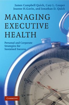 Managing Executive Health Personal and Corporate Strategies for Sustained Success  2008 edition cover