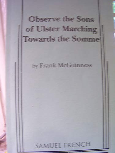 Observe the Sons of Ulster Marching Towards the Somme   2004 9780573629587 Front Cover
