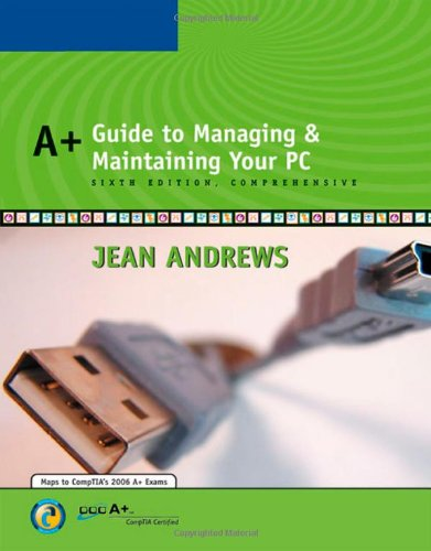 A+ Guide to Managing and Maintaining Your PC Comprehensive  6th 2007 (Revised) 9780619217587 Front Cover