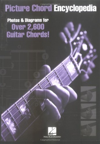 Picture Chord Encyclopedia Photos and Diagrams for 2,600 Guitar Chords! N/A edition cover