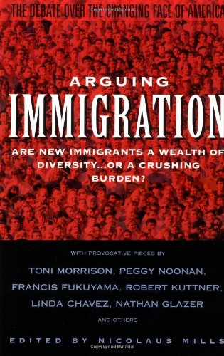 Arguing Immigration The Controversy and Crisis over the Future of Immigration in America  1994 edition cover