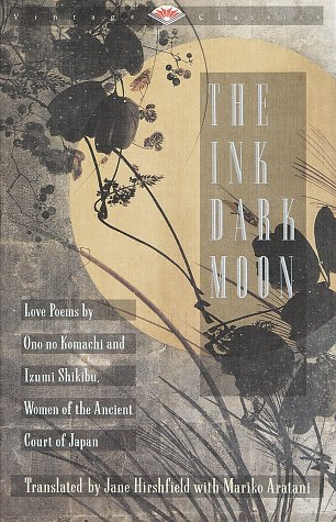 Ink Dark Moon Love Poems by Ono No Komachi and Izumi Shikibu, Women of the Ancient Court of Japan N/A edition cover