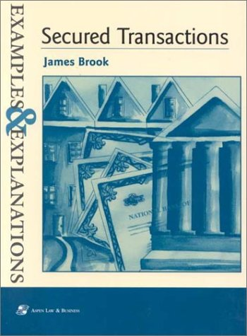 Secured Transactions Examples and Explanations Student Manual, Study Guide, etc. edition cover