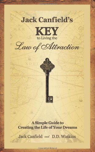 Jack Canfield's Key to Living the Law of Attraction A Simple Guide to Creating the Life of Your Dreams  2007 edition cover