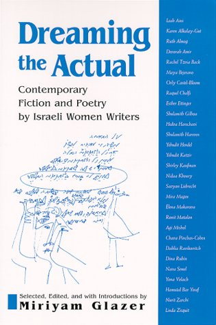 Dreaming the Actual Contemporary Fiction and Poetry by Israeli Women Writers N/A edition cover