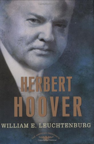 Herbert Hoover The American Presidents Series: the 31st President, 1929-1933  2009 (Revised) edition cover