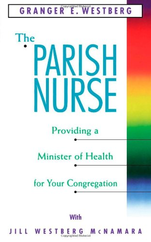 Parish Nurse Providing a Minister of Health for Your Congregation N/A edition cover
