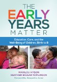Early Years Matter Education, Care, and the Well-Being of Children, Birth To 8 N/A edition cover