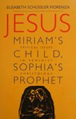 Jesus: Miriam's Child, Sophia's Prophet Critical Issues in Feminist Christology N/A edition cover