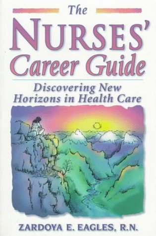 Nurses' Career Guide Discovering New Horizons in Health Care N/A 9780965602587 Front Cover