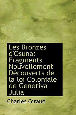 Bronzes D'Osun : Fragments Nouvellement Découverts de la loi Coloniale de Genetiva Julia N/A 9781113367587 Front Cover