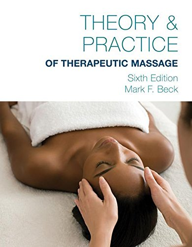 Theory and Practice of Therapeutic Massage:   2016 9781285187587 Front Cover