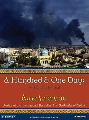A Hundred & One Days: A Baghdad Journal  2005 9781400131587 Front Cover