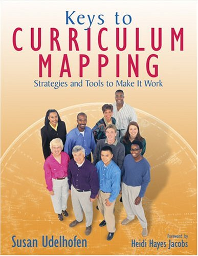 Keys to Curriculum Mapping Strategies and Tools to Make It Work  2005 9781412909587 Front Cover