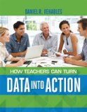 How Teachers Can Turn Data into Action  N/A edition cover