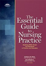 The Essential Guide to Nursing Practice: Applying Ana's Scope and Standards of Practice and Education 1st edition cover