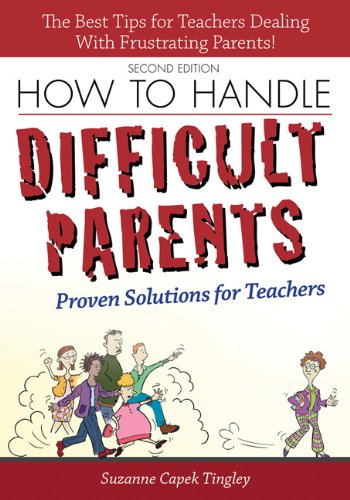 How to Handle Difficult Parents Proven Solutions for Teachers 2nd 2012 (Revised) edition cover