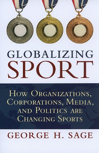 Globalizing Sport How Organizations, Corporations, Media, and Politics Are Changing Sports  2011 edition cover