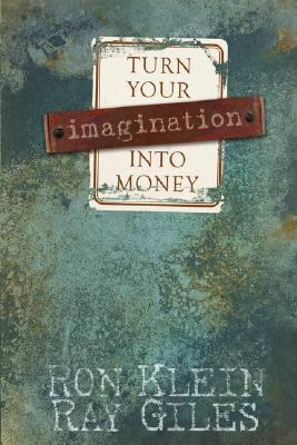 Turn Your Imagination into Money   2006 9781933596587 Front Cover