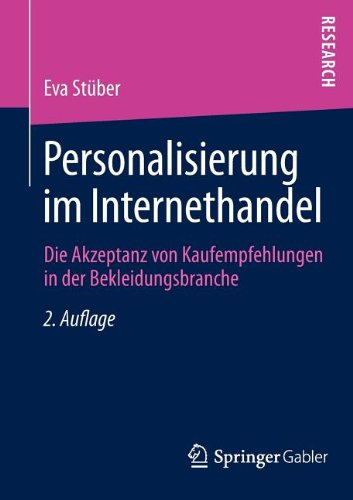 Personalisierung Im Internethandel Die Akzeptanz Von Kaufempfehlungen in der Bekleidungsbranche 2nd 2013 9783834945587 Front Cover