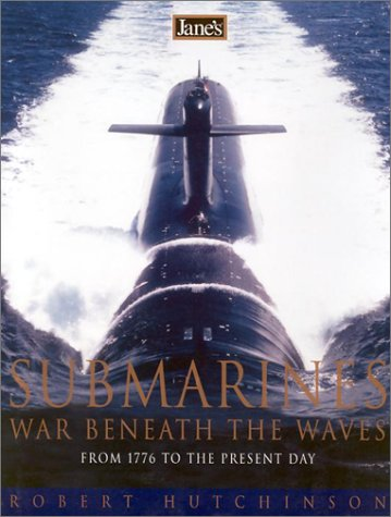 Jane's Submarines War Beneath the Waves from 1776 to the Present Day  2001 9780007105588 Front Cover