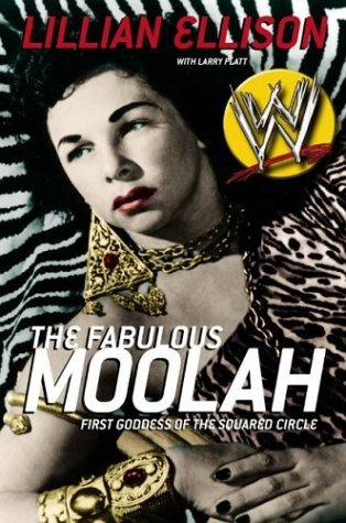 Fabulous Moolah First Goddess of the Squared Circle  2003 9780060012588 Front Cover