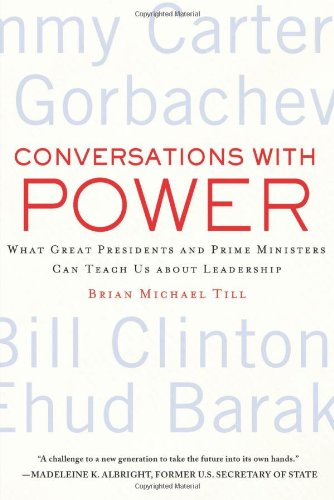 Conversations with Power What Great Presidents and Prime Ministers Can Teach Us about Leadership  2011 9780230110588 Front Cover