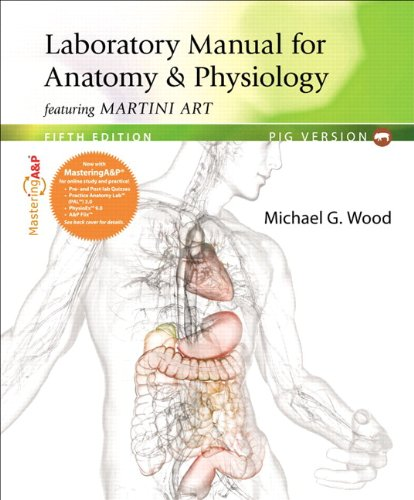 Anatomy Physiology Featuring Martini Art  5th 2013 edition cover
