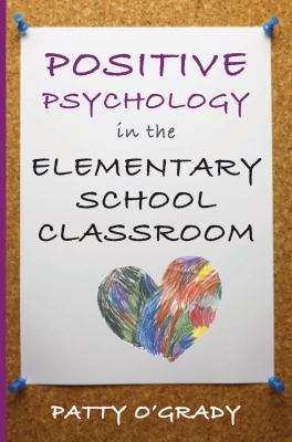 Positive Psychology in the Elementary School Classroom   2012 edition cover