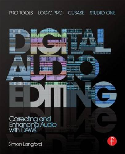 Digital Audio Editing Correcting and Enhancing Audio in Pro Tools, Logic Pro, Cubase, and Studio One  2014 edition cover