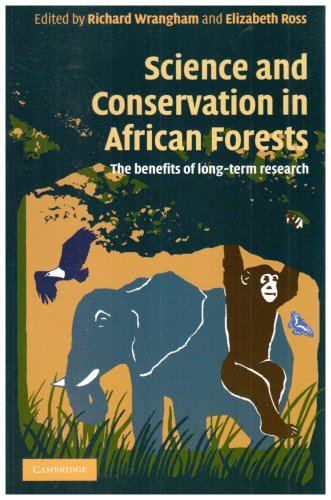 Science and Conservation in African Forests The Benefits of Long-Term Research  2008 9780521720588 Front Cover