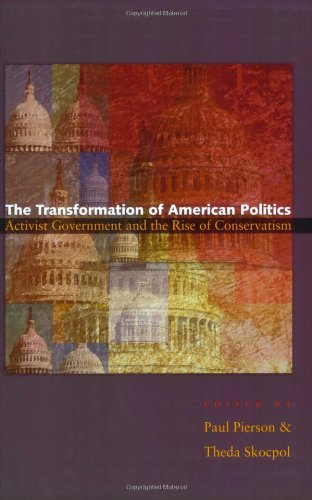 Transformation of American Politics Activist Government and the Rise of Conservatism  2007 edition cover