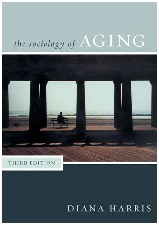 Sociology of Aging  3rd 2007 (Revised) edition cover