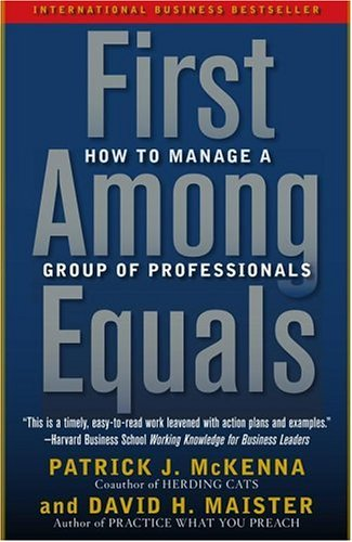 First among Equals How to Manage a Group of Professionals  2005 edition cover
