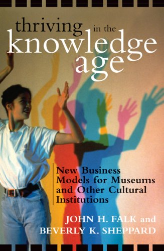 Thriving in the Knowledge Age New Business Models for Museums and Other Cultural Institutions  2006 edition cover