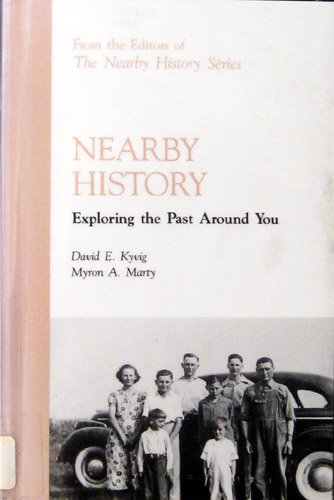 Nearby History Exploring the Past Around You N/A 9780761991588 Front Cover