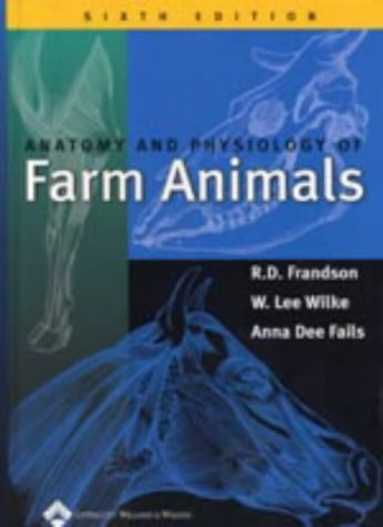Anatomy and Physiology of Farm Animals  6th 2003 (Revised) edition cover