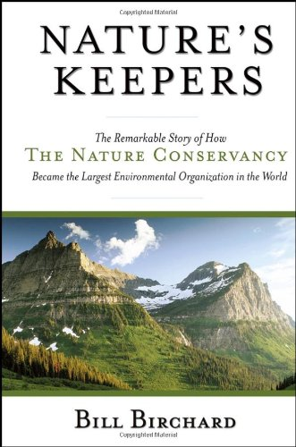 Nature's Keepers The Remarkable Story of How the Nature Conservancy Became the Largest Environmental Group in the World  2005 edition cover