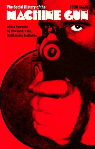 Social History of the Machine Gun   1986 (Reprint) edition cover