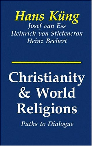 Christianity and World Religion : Paths to Dialogue with Islam, Hinduism and Buddhism 1st (Reprint) edition cover